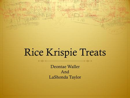 Rice Krispie Treats Deontae Waller And LaShonda Taylor.