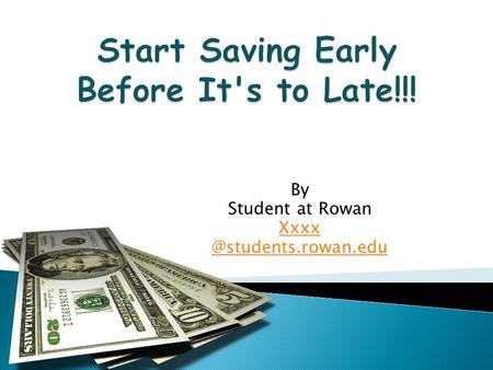 By Student at Rowan  How will You Support Yourself After Retirement? ◦ Not stocks and bonds. ◦ Not your kids. ◦ Not your Saving.