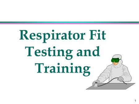 1 Respirator Fit Testing and Training. 2 Definitions l High efficiency particulate air (HEPA) filter l Immediately dangerous to life of health (IDLH)