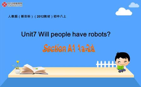 人教版(新目标)( 2012 教材)初中八上 Unit7 Will people have robots?