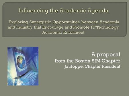 A proposal from the Boston SIM Chapter Jo Hoppe, Chapter President.