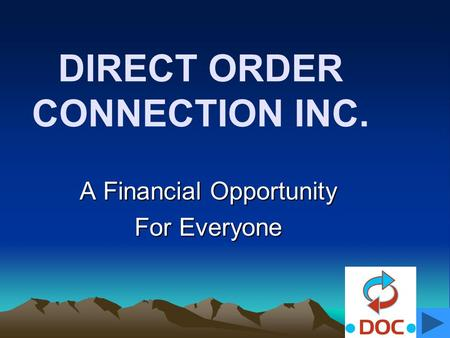 DIRECT ORDER CONNECTION INC. A Financial Opportunity For Everyone.