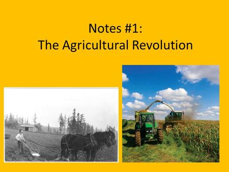 Notes #1: The Agricultural Revolution. Peasants in the Middle Ages used communal farming. – Farmers used this system for hundreds of years. – It involved.