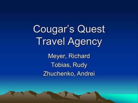 Cougar's Quest Travel Agency Meyer, Richard Tobias, Rudy Zhuchenko, Andrei.