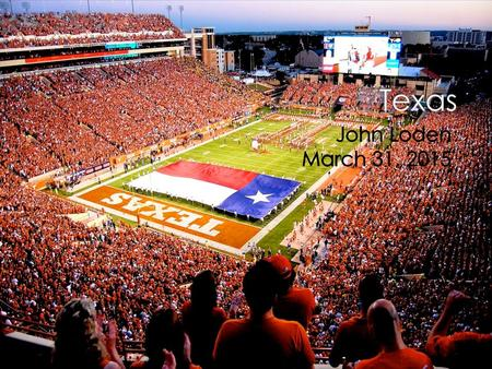  Austin is the Capital  Houston and Dallas are major cities  Going to watch a football or baseball game  The best college is in Austin, Texas  It's.