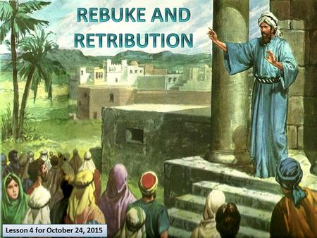 Lesson 4 for October 24, 2015. Jeremiah's message The two ways (Jeremiah 17:5-10) Rebuking sin (Jeremiah 17:1-4) Replying the message Attacking the prophet.