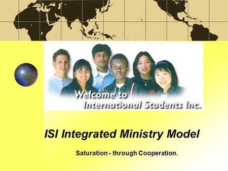ISI Integrated Ministry Model Saturation - through Cooperation.