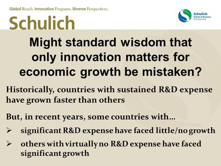 Might standard wisdom that only innovation matters for economic growth be mistaken? Historically, countries with sustained R&D expense have grown faster.