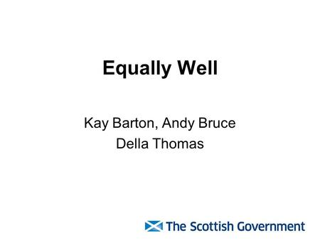 Equally Well Kay Barton, Andy Bruce Della Thomas.