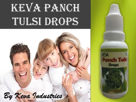 Keva PANCH Tulsi DROPS By Keva Industries. Keva Panch tulsi drops Prevent from flu, fever, cough, cold etc  Loaded with antioxidants & other life supporting.