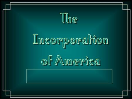 Benefits of Big Business Large companies could manufacture enough products to meet national demand. Produced better products for lower cost. Paid high.