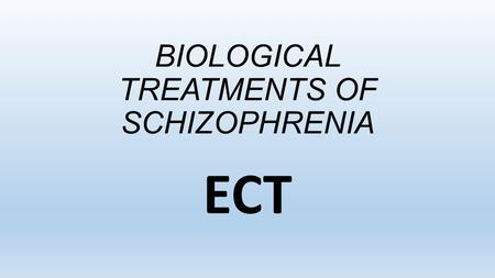 BIOLOGICAL TREATMENTS OF SCHIZOPHRENIA ECT. Quick Recap! 1.Which receptors do typical drugs block? 2.Which receptors do atypical drugs block? 3.Which.