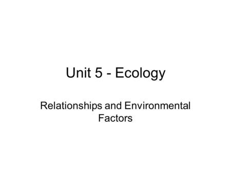 Relationships and Environmental Factors