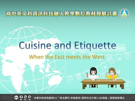 Cuisine and Etiquette When the East meets the West.
