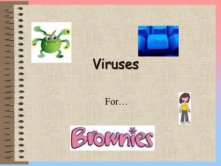 the effects of viruses in everyday computer activity Start studying microbiology: viruses (lesson 8 they often induce damage called cytopathic effects in very young infants, irritability, decreased activity.