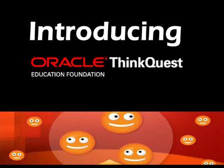 Introducing. WHAT IS THINKQUEST? An Online Community That Facilitates 21st Century Skills Acquisition.