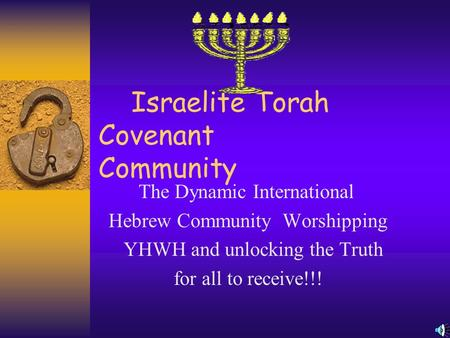 Israelite Torah Covenant Community The Dynamic International Hebrew Community Worshipping YHWH and unlocking the Truth for all to receive!!!