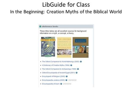 LibGuide for Class In the Beginning: Creation Myths of the Biblical World.