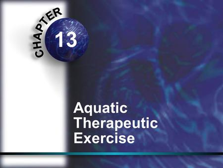 13 Aquatic Therapeutic Exercise. Benefits and Purpose of Aquatic Therex Exercise sometimes possible sooner in water than on dry land Non weight bearing.