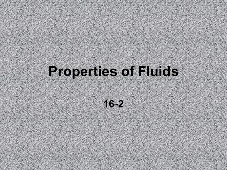 Properties of Fluids 16-2.