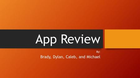 App Review By: Brady, Dylan, Caleb, and Michael. Career/ Resume Everyday people need help with both their Career and or Resume Most people growing up,