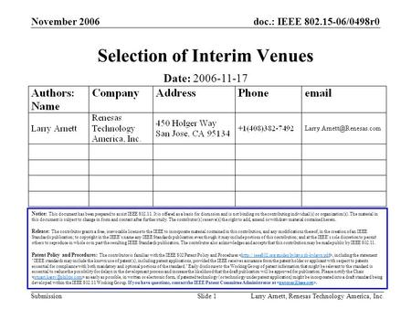 Doc.: IEEE 802.15-06/0498r0 Submission November 2006 Larry Arnett, Renesas Technology America, Inc.Slide 1 Selection of Interim Venues Notice: This document.