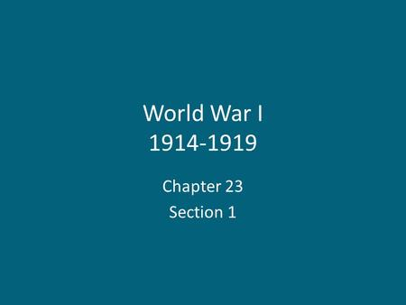World War I 1914-1919 Chapter 23 Section 1. Europe in 1914.