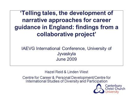 'Telling tales, the development of narrative approaches for career guidance in England: findings from a collaborative project' IAEVG International Conference,
