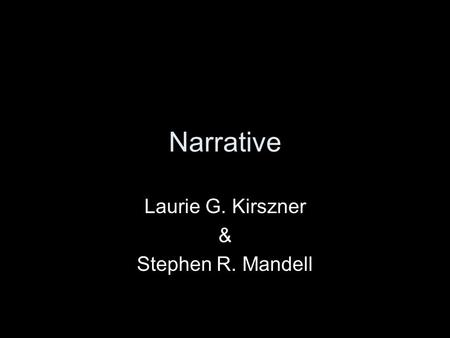 Narrative Laurie G. Kirszner & Stephen R. Mandell.