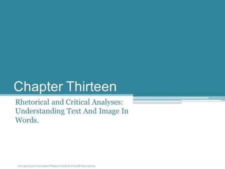 Chapter Thirteen Rhetorical and Critical Analyses: Understanding Text And Image In Words.