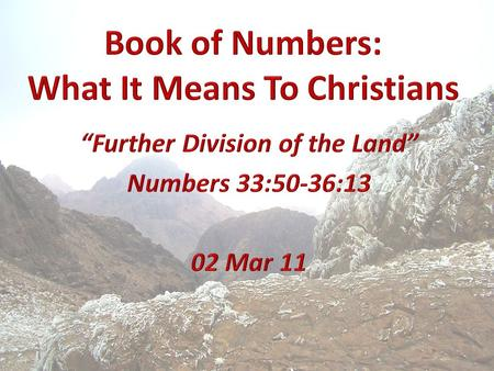 Numbers WeekDateTopic 108 Dec10Numbers: An Introduction 215 Dec10Census and Organization: 1:1-4:49 322 Dec10Purity of the Camp: 5:1-6:27 429 Dec10Dedication.