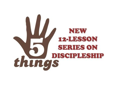 Lesson 12: The Continuing Discipleship Final lesson. Will put your understanding of discipleship to the test at the discussion question.
