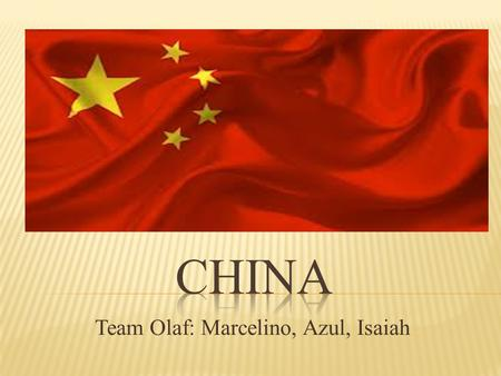 "Team Olaf: Marcelino, Azul, Isaiah.  China is said to be the ""Workshop of the World"" and its motto ""Time is Money, Efficiency is Life"", but what really."