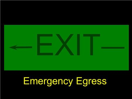 LT 3.121 EXIT Emergency Egress. LT 3.122 ENABLING OBJECTIVES DESCRIBE THE PURPOSE, FUNCTION, COMPONENT PARTS, OPERATING CHARACTERISTICS, SAFETY PRECAUTIONS.
