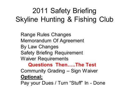 2011 Safety Briefing Skyline Hunting & Fishing Club Range Rules Changes Memorandum Of Agreement By Law Changes Safety Briefing Requirement Waiver Requirements.