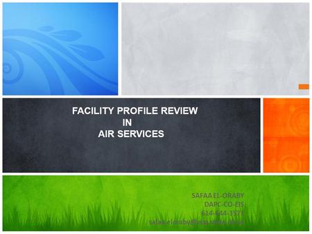SAFAA EL-ORABY DAPC-CO-EIS 614-644-3571 FACILITY PROFILE REVIEW IN AIR SERVICES.