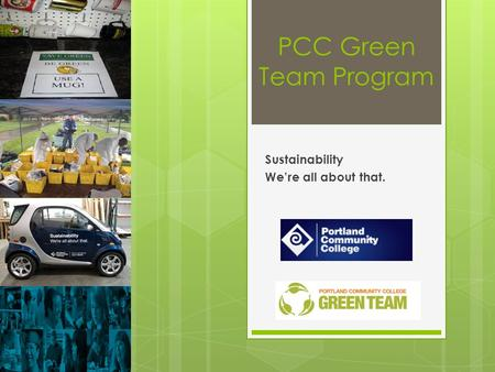 PCC Green Team Program Sustainability We're all about that.