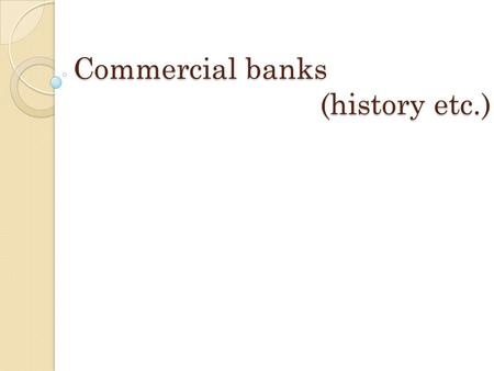 Commercial banks (history etc.). The beginning of financial institutions in Taiwan from 1895 signed the Treaty of Shimonoseki station was established.