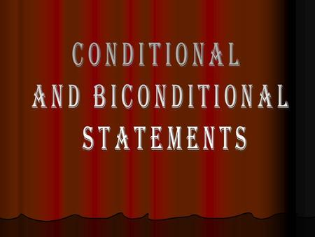 Statements that are Conditional with a hypothesis and a conclusion. The If part of the statement is the Hypothesis, and the Then part of the statement.
