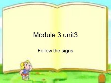 Module 3 unit3 Follow the signs. Say and act At the swimming pool Rules for the swimming pool Don't run! Don't jump into the pool! Don't play ball games!