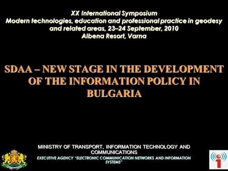 XX International Symposium Modern technologies, education and professional practice in geodesy and related areas, 23–24 September, 2010 Albena Resort,