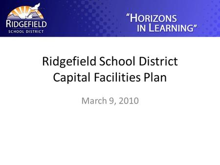 Ridgefield School District Capital Facilities Plan March 9, 2010.
