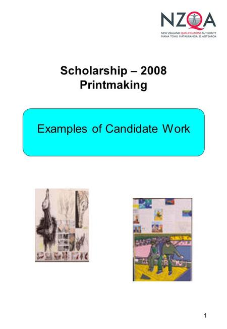 1 Scholarship – 2008 Printmaking Examples of Candidate Work.