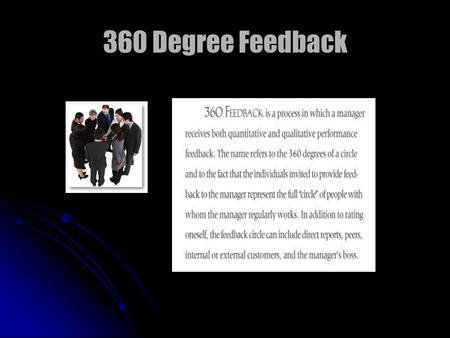 360 Degree Feedback. Benefits of applying appropriate feedback will help in the manager in people and task areas of development.