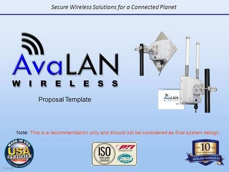 Secure Wireless Solutions for a Connected Planet Proposal Template Slide #1 Note: This is a recommendation only and should not be considered as final system.