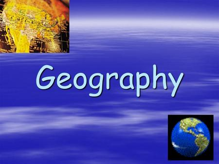 Geography. Types of Maps  Physical Map – shows mountains, hills, plains, rivers, lakes, oceans and other physical features.  Political Map – shows countries,