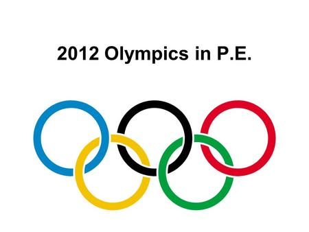 2012 Olympics in P.E.. Countries 3 rd Grade: Groce = ChinaRay = Germany Plaster = Spain Robinson = Great Britain 4 th Grade: Brown = JapanNaulty = USA.