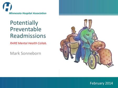 Place picture here Potentially Preventable Readmissions RARE Mental Health Collab. Mark Sonneborn February 2014.