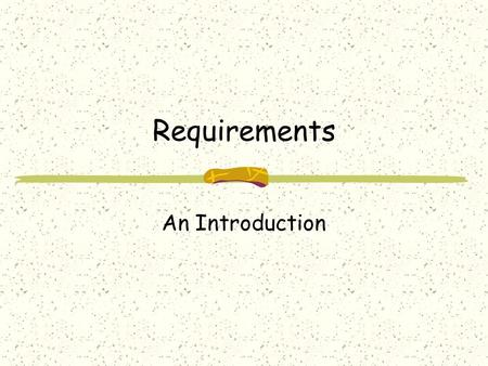 Requirements An Introduction. The Rational Edge The e-zine for the Rational community IBM Accurate requirements are an essential part of the formula for.