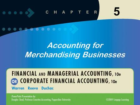 5 Accounting for Merchandising Businesses. Click to edit Master title style Click to edit Master text styles –Second level Third level –Fourth level »Fifth.